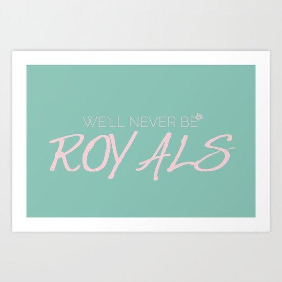 Royals - Lorde Art Print