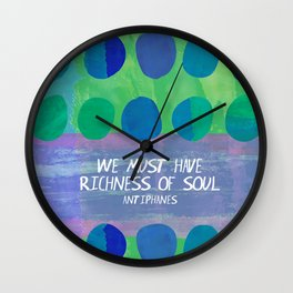 richness of soul Wall Clock