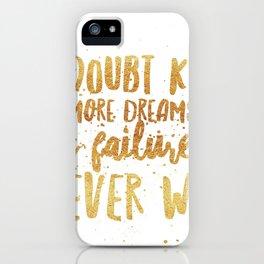 Doubt Kills Dreams iPhone Case