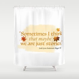TIGER LILY - WE ARE JUST STORIES Shower Curtain