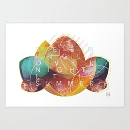 Seemingly Overnight, It's Summer Art Print