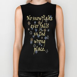 No Snowflake Ever Falls In The Wrong Place Zen Proverb Biker Tank