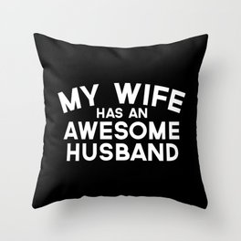 Wife Awesome Husband Quote Throw Pillow