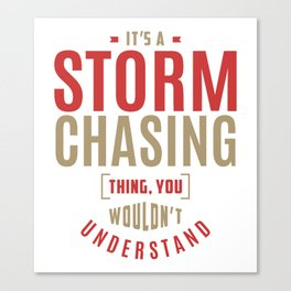 Storm Chasing Thing Canvas Print