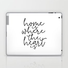 HOME SWEET HOME, Home Is Where The Heart Is,Home Sign,Home Wall Decor,Home Quote,Motivational Quote, Laptop & iPad Skin