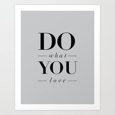 Do What You Love Beautiful Inspirational Short Quote about Happiness and Life Quotes Art Print