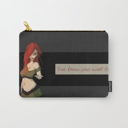You Know You Want To Carry-All Pouch