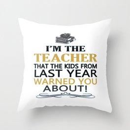 I'M THE TEACHER Throw Pillow