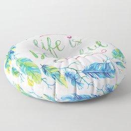 Life is Beautiful | Mimi Bondi Floor Pillow