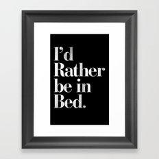 I'd Rather be in Bed Dirty Black Vintage Typography Print Framed Art Print