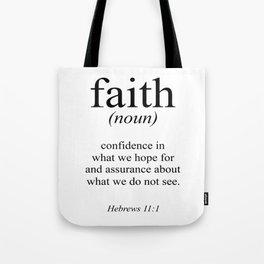 Hebrews 11:1 Faith Definition Black & White, Bible verse Tote Bag