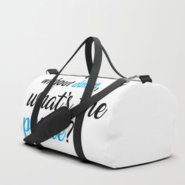 What's the Pointe? Duffle Bag