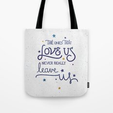 Never leave us Tote Bag