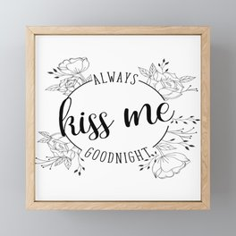 Always Kiss Me Goodnight Framed Mini Art Print