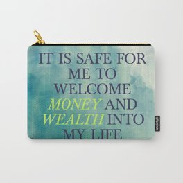 It Is Safe For Me To Welcome Money And Wealth Into My Life Carry-All Pouch