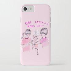 Less Catcalls, More Cats Slim Case iPhone 7