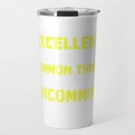 Empowerment Excellence Tshirt Design Uncommon way Travel Mug