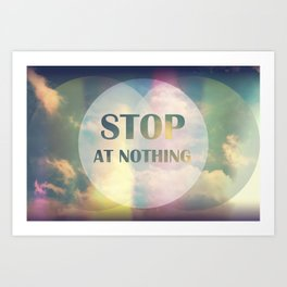 Stop At Nothing Art Print