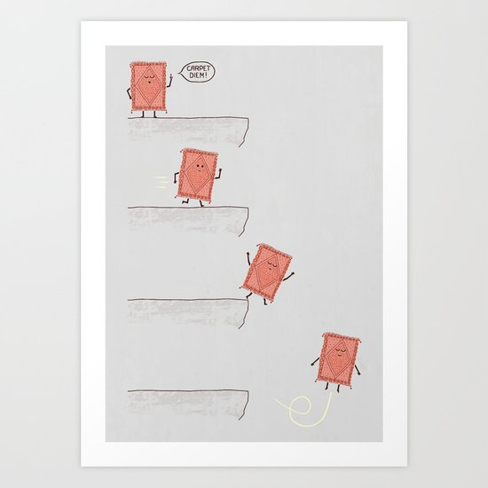 Carpet Diem Art Print