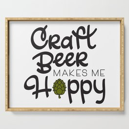 Craft Beer Makes me Hoppy! Serving Tray