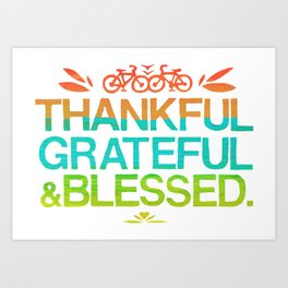 Thankful, Grateful & Blessed 2 Art Print