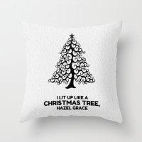 tfios Throw Pillows featuring I lit up like a christmas tree, hazel grace TFIOS JOHN GREEN by monalisacried