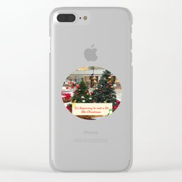 It's Beginning to Cost a Lot Like Christmas Clear iPhone Case