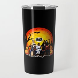 That's How I Saved The Halloween Jesus Talk To Horror Charaters Friends Travel Mug