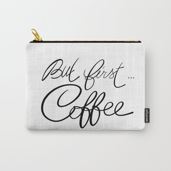 But first... coffee Carry-All Pouch