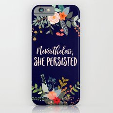 Nevertheless, She Persisted Slim Case iPhone 6s