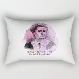 Marie Curie - Science Portrait - Nothing in Life is to be Feared. Rectangular Pillow