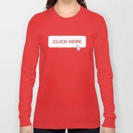 Click Here Button Long Sleeve T-shirt