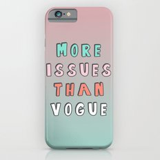 More Issues Than Vogue  iPhone 6s Slim Case