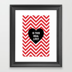 Is this real life? Framed Art Print
