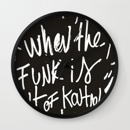 When the funk is out of Kontrol Street Art Black and white graffiti Wall Clock