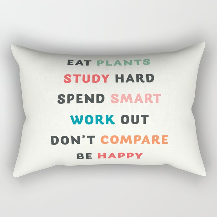 Good vibes quote, Eat plants, study hard, spend smart, work out, don't compare, be happy Rectangular Pillow