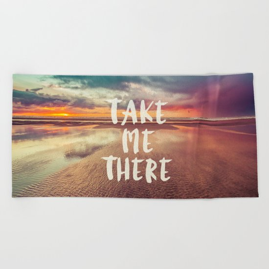 Take Me There Beach Sunset Quote Beach Towel