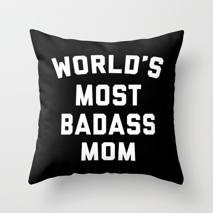 Badass Mom Funny Quote Throw Pillow