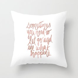 Let Go - Rose Gold Throw Pillow