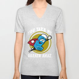YOU TAKE MY BREATH AWAY Asthma Inhalor Gift Kids Unisex V-Neck