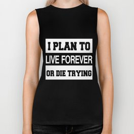 I Plan To Live Forever Or Die Trying Biker Tank