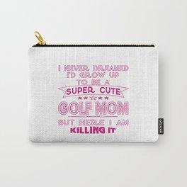 SUPER CUTE A GOLF MOM Carry-All Pouch