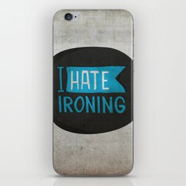 I hate ironing! iPhone Skin