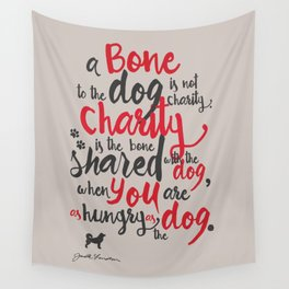 """Jack London on Charity - or """"a bone to the dog"""" Illustration, Poster, motivation, inspiration quote Wall Tapestry"""