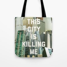 This City Is Killing Me Tote Bag