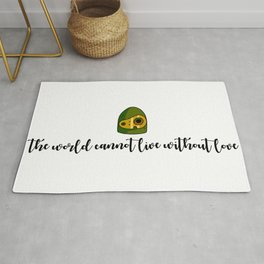 THE WORLD CANNOT LIVE WITHOUT LOVE Rug