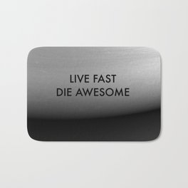 Live Fast Die Awesome Bath Mat