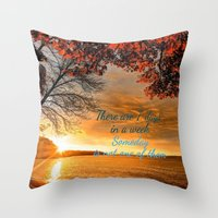 sayings Throw Pillows featuring Someday is not a Day! by Brown Eyed Lady