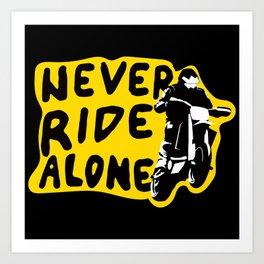 Never Ride Alone I Art Print
