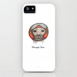 PHOQUE YOU iPhone Case